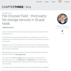 File Chooser Field - third-party file storage services in Drupal fields
