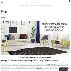 Choosing an Area Rug For Your Living Room ?