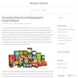 Choosing Attractive Packaging For Food Products