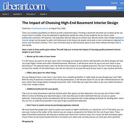 The Impact of Choosing High-End Basement Interior Design