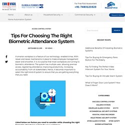 Tips For Choosing The Right Biometric Attendance System