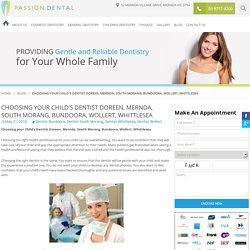 Choosing your Child's Dentist Doreen, Mernda, South Morang, Bundoora, Wollert, Whittlesea - Passion Dental