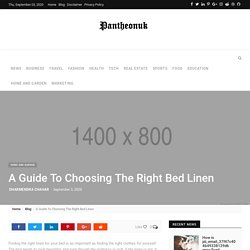 A Guide To Choosing The Right Bed Linen Buying - Pantheonuk.org