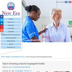 Tips in Choosing a Good Congregate Facility
