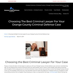 Choosing the Best Criminal Lawyer For Your Case