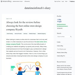 Always look for the reviews before choosing the best online store design company Riyadh - datatimeinfotech's diary