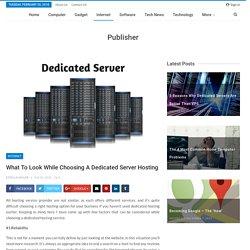 What to look while choosing a Dedicated Server Hosting – Uni Zone Web