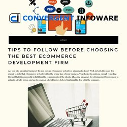Tips To Follow Before Choosing The Best Ecommerce Development Firm