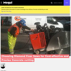 Choosing Diamond Floor Saws for Cost-effective and Precise Concrete cutting - Mogul