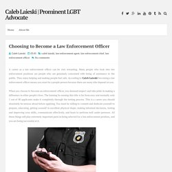 Choosing to Become a Law Enforcement Officer ~ Caleb Laieski
