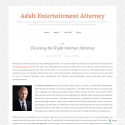 Choosing the Right Internet Attorney – Adult Entertainment Attorney