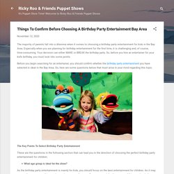 Things To Confirm Before Choosing A Birthday Party Entertainment Bay Area