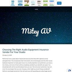 Choosing The Right Audio Equipment Insurance Vendor For Your Studio