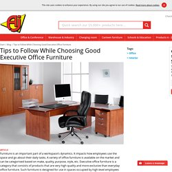 Tips to Follow While Choosing Good Executive Office Furniture