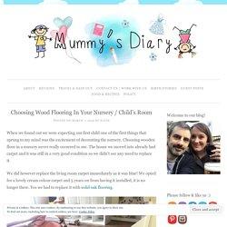 Choosing Wood Flooring In Your Nursery / Child's Room - Mummy's Diary