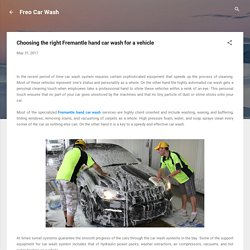 Choosing the right Fremantle hand car wash for a vehicle