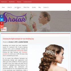 Choosing the Right Hairstyle for Your Wedding Day