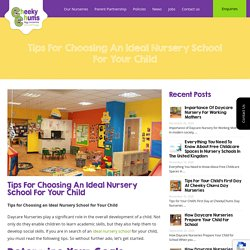 Tips for Choosing an Ideal Nursery School for Your Child