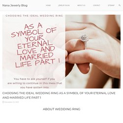 CHOOSING THE IDEAL WEDDING RING AS A SYMBOL IN YOUR LIFE