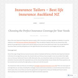 Choosing the Perfect Insurance Coverage for Your Needs