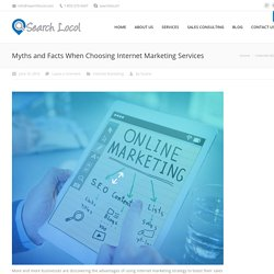 Myths and Facts When Choosing Internet Marketing Services - Search Locol