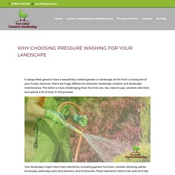 Why Choosing Pressure Washing for Your Landscape - Paul Collier Creative Gardening