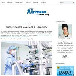 Choosing a GMP Manufacturing Facility