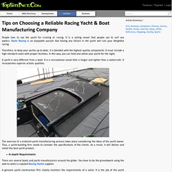 Tips on Choosing a Reliable Racing Yacht & Boat Manufacturing Company
