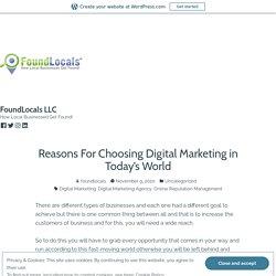 Reasons For Choosing Digital Marketing in Today's World – FoundLocals LLC
