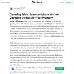 Choosing Brick 1 Masonry Means You are Choosing the Best for Your Property