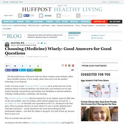 Choosing (Medicine) Wisely: Good Answers for Good Questions