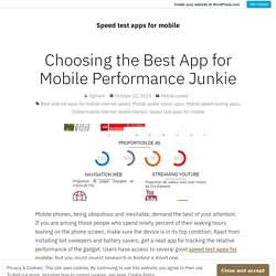 Choosing the Best App for Mobile Performance Junkie – Speed test apps for mobile