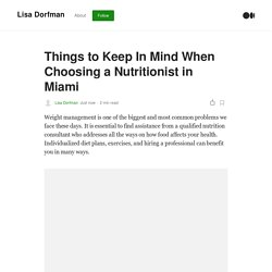 Things to Keep In Mind When Choosing a Nutritionist in Miami