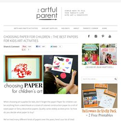 Choosing Paper for Children - The Best Papers for Kids Art