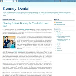 Choosing Pediatric Dentistry for Your Little Loved One!