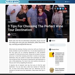 3 Tips For Choosing The Perfect Wine Tour Destination