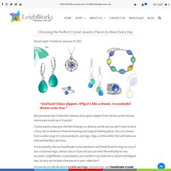 Choosing the Perfect Crystal Jewelry Pieces to Wear Every Day – LeightWorks