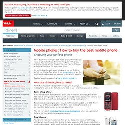 Choosing your perfect phone - How to buy the best mobile phone - Mobile phone reviews - Phones