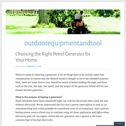 Choosing the Right Petrol Generator for Your Home – outdoorequipmentandtool