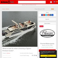 What to look for when choosing a Sylvan Pontoon boats? Article