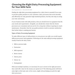 Choosing the Right Dairy Processing Equipment for Your Milk Farm