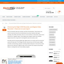 Choosing the Right DVD Recorder and Digital Video Recorder - Electrovid