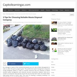 3 Tips for Choosing Reliable Waste Disposal Company