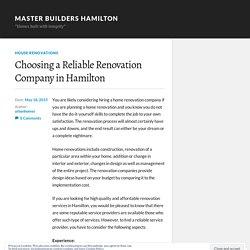 Choosing a Reliable Renovation Company in Hamilton – Master Builders Hamilton