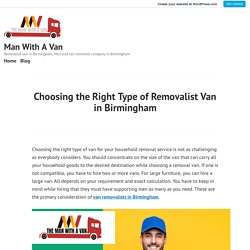 Choosing the Right Type of Removalist Van in Birmingham