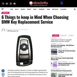 6 Things To Keep In Mind When Choosing BMW Key Replacement Service