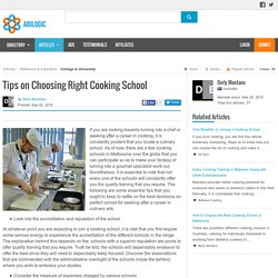 Tips on Choosing Right Cooking School