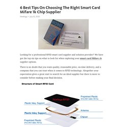 6 Best Tips On Choosing The Right Smart Card Mifare 1k Chip Supplier
