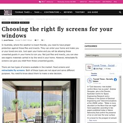 Choosing the right fly screens for your windows - TAGG-Toorak Times