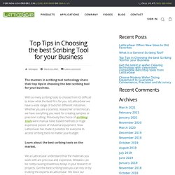 Top Tips in Choosing the best Scribing Tool for your Business – LatticeGear